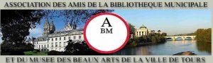 Amis de le Bibliothèque Municipale et du Musée des Beaux Arts de Tours